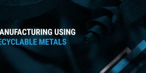 Manufacturing Using Recyclable Metals