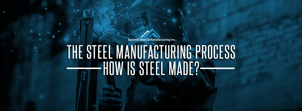 The Steel Manufacturing Process