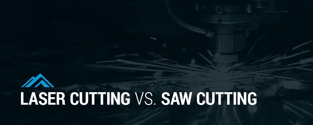 Laser cutting vs saw cutting